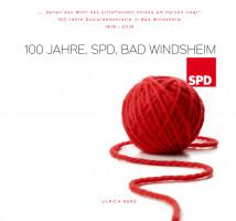 Die Chronik zum 100-jährigen Bestehen des SPD-Ortsvereins Bad Windsheim