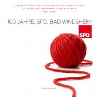 Chronik zum 100-jährigen Bestehen des SPD-Ortsvereins Bad Windsheim